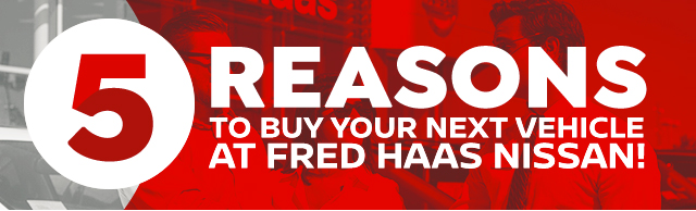 5 Reasons to Buy Your Next Vehicle at Fred Haas