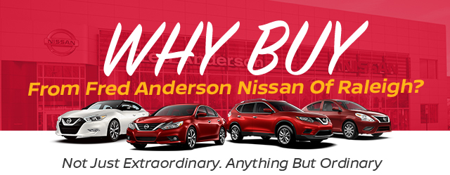 why choose fred anderson nissan of raleigh nc durham cary. Black Bedroom Furniture Sets. Home Design Ideas