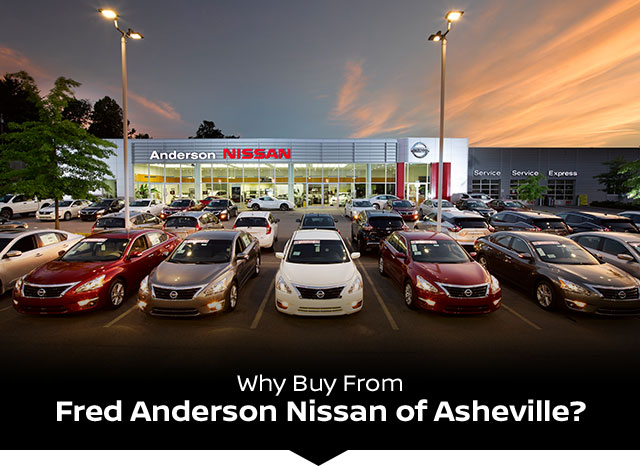 At Fred Anderson Nissan Of Asheville, We Know Car Shopping Can Be Tough;  Thatu0027s Why Our Team Is Here To Make It Easy! Our Family Oriented Staffu0027s  Main Goal ...